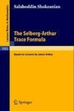 The Selberg-Arthur Trace Formula (Lecture Notes in Mathematics, nr. 1503)