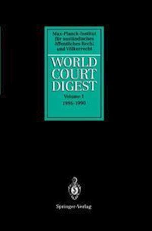 World Court Digest: Volume 1: 1986 - 1990