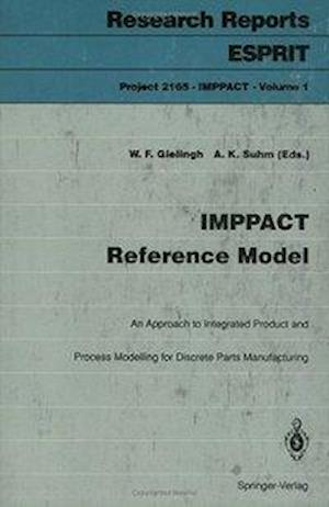 IMPPACT Reference Model : An Approach to Integrated Product and Process Modelling for Discrete Parts Manufacturing