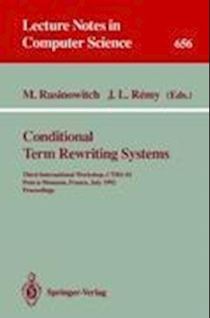 Conditional Term Rewriting Systems : Third International Workshop, CTRS-92, Pont-a-Mousson, France, July 8-10, 1992. Proceedings