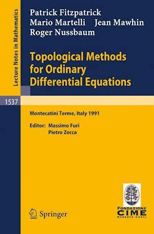 Topological Methods for Ordinary Differential Equations : Lectures given at the 1st Session of the Centro Internazionale Matematico Estivo (C.I.M.E.)