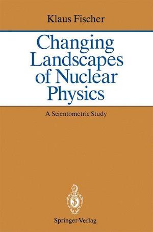 Changing Landscapes of Nuclear Physics