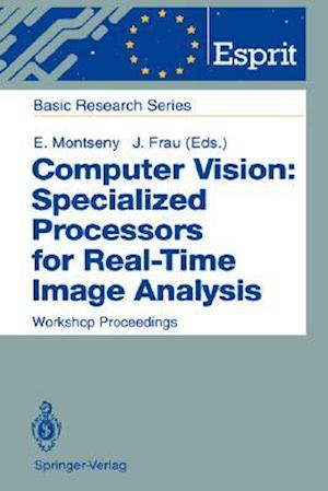 Computer Vision: Specialized Processors for Real-Time Image Analysis : Workshop Proceedings Barcelona, Spain, September 1991