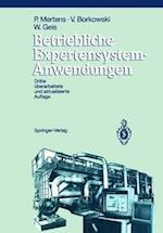 Betriebliche Expertensystem-Anwendungen af Wolfgang Geis, Peter Mertens, Volker Borkowski