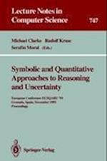 Symbolic and Quantitative Approaches to Reasoning and Uncertainty af Serafin Moral, Rudolf Kruse, Michael Clarke