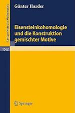 Eisensteinkohomologie Und Die Konstruktion Gemischter Motive af Gunter Harder, G. Nter Harder, Gnter Harder