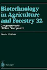 Cryopreservation of Plant Germplasm I (BIOTECHNOLOGY IN AGRICULTURE AND FORESTRY, nr. 32)