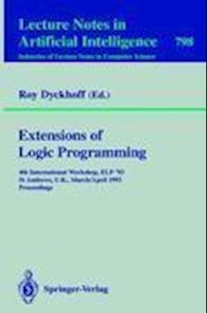 Extensions of Logic Programming : 4th International Workshop, ELP '93, St Andrews, U.K., March 29 - April 1, 1993. Proceedings