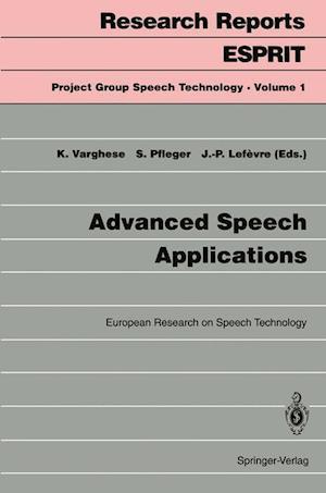 Advanced Speech Applications : European Research on Speech Technology