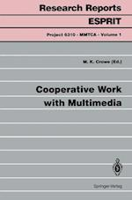 Cooperative Work with Multimedia (Research Reports ESPRIT, nr. 1)