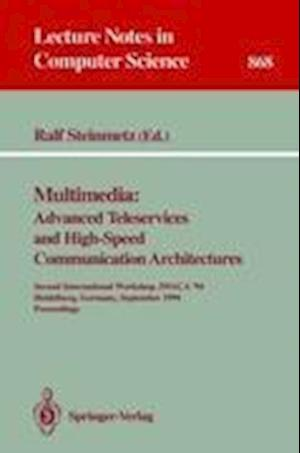 Multimedia: Advanced Teleservices and High-Speed Communication Architectures : Second International Workshop, IWACA '94, Heidelberg, Germany, Septembe