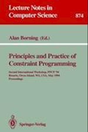 Principles and Practice of Constraint Programming : Second International Workshop, PPCP '94, Rosario, Orcas Island, WA, USA, May 2 - 4, 1994. Proceedi