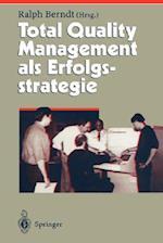 Total Quality Management als Erfolgsstrategie af Ralph Berndt