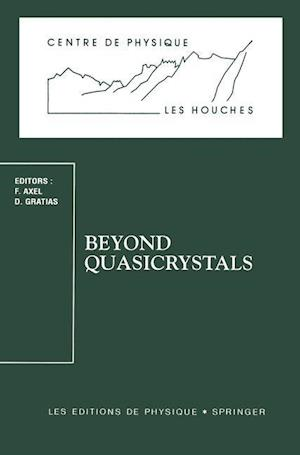 Beyond Quasicrystals : Les Houches, March 7-18, 1994