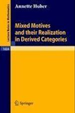 Mixed Motives and their Realization in Derived Categories af Annette Huber