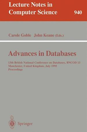 Advances in Databases : 13th British National Conference on Databases, BNCOD 13, Manchester, United Kingdom, July 12 - 14, 1995. Proceedings