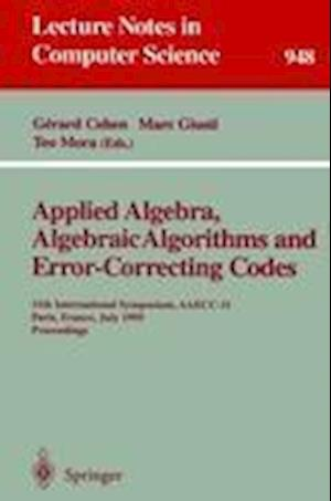 Applied Algebra, Algebraic Algorithms and Error-Correcting Codes : 11th International Symposium, AAECC-11, Paris, France, July 17-22, 1995. Proceeding