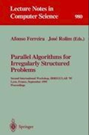 Parallel Algorithms for Irregularly Structured Problems : Second International Workshop, IRREGULAR '95, Lyon, France, September 4 - 6, 1995. Proceedin