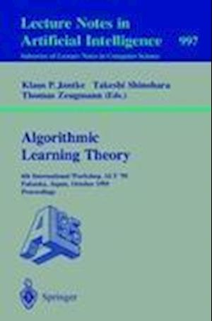 Algorithmic Learning Theory : 6th International Workshop, ALT '95, Fukuoka, Japan, October 18 - 20, 1995. Proceedings