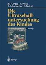 Die Ultraschalluntersuchung Des Kindes af Karl-Heinz Deeg, R. Schumacher, H. Peters