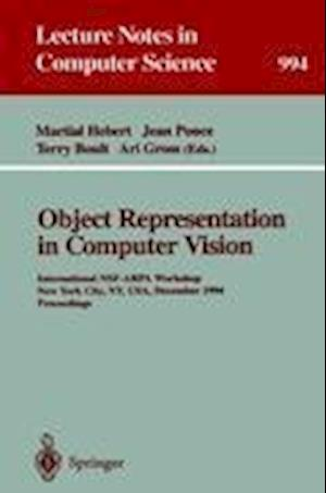 Object Representation in Computer Vision : International NSF-ARPA Workshop, New York City, NY, USA, December 5 - 7, 1994. Proceedings