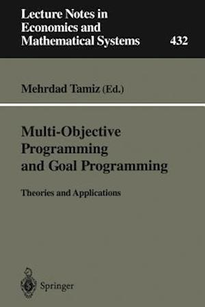 Multi-Objective Programming and Goal Programming : Theories and Applications