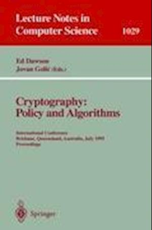 Cryptography: Policy and Algorithms : International Conference Brisbane, Queensland, Australia, July 3-5, 1995. Proceedings