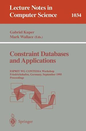 Constraint Databases and Applications : ESPRIT WG CONTESSA Workshop, Friedrichshafen, Germany, September, 8 - 9, 1995. Proceedings