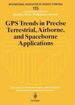 GPS Trends in Precise Terrestrial, Airborne, and Spaceborne Applications (INTERNATIONAL ASSOCIATION OF GEODESY SYMPOSIA, nr. 115)