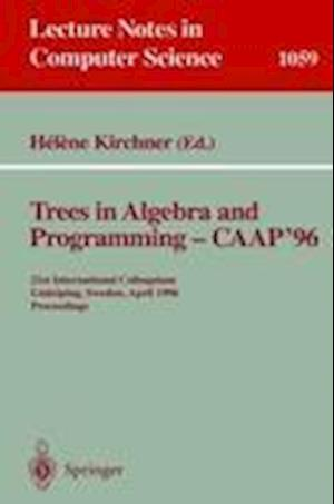 Trees in Algebra and Programming - CAAP '96 : 21st International Colloquium, Linköping, Sweden, April 22-24, 1996. Proceedings