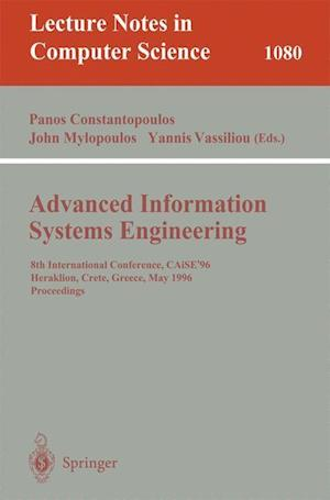 Advanced Information Systems Engineering : 8th International Conference, CAiSE'96, Herakleion, Crete, Greece, May (20-24), 1996. Proceedings