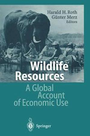 Wildlife Resources : A Global Account of Economic Use