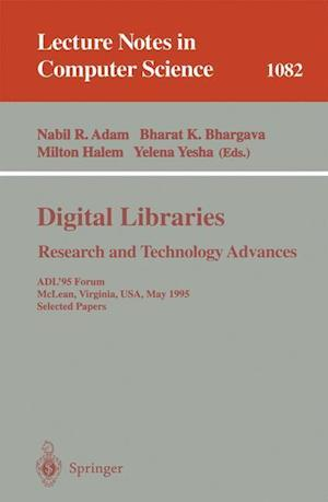 Digital Libraries. Research and Technology Advances : ADL'95 Forum, McLean, Virginia, USA, May 15-17, 1995. Selected Papers