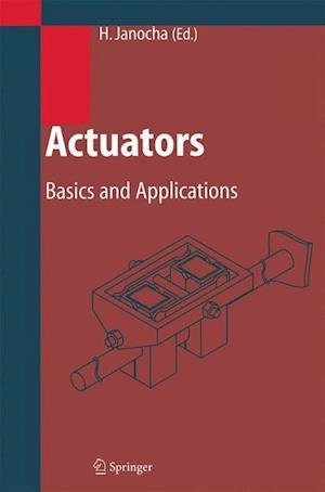 Actuators : Basics and Applications