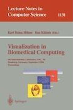 Visualization in Biomedical Computing: 4th International Conference, Vbc '96, Hamburg, Germany, September 22 - 25, 1996, Proceedings