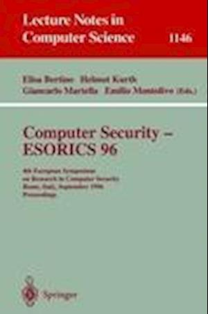 Computer Security - ESORICS 96 : 4th European Symposium on Research in Computer Security, Rome, Italy, September 25 - 27, 1996, Proceedings