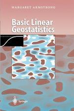 Basic Linear Geostatistics af Margaret Armstrong