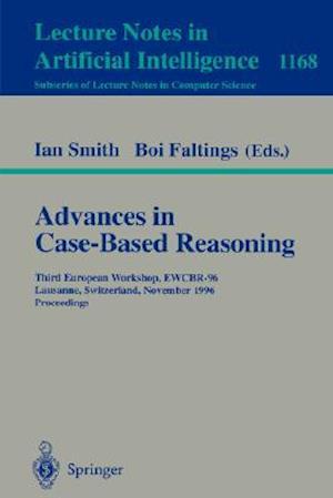 Advances in Case-Based Reasoning : Third European Workshop, EWCBR-96, Lausanne, Switzerland, November 14 - 16, 1996, Proceedings