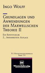 Grundlagen und Anwendungen der Maxwellschen Theorie II af Ingo Wolff