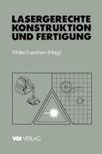 Lasergerechte Konstruktion und Fertigung af Walter Eversheim