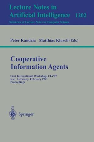 Cooperative Information Agents : First International Workshop, CIA'97, Kiel, Germany, February 26-28, 1997, Proceedings