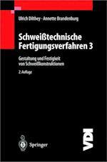 Schweisstechnische Fertigungsverfahren af Ulrich Dilthey, Annette Brandenburg