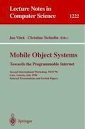 Mobile Object Systems Towards the Programmable Internet : Second International Workshop, MOS'96, Linz, Austria, July 8 - 9, 1996, Selected Presentatio