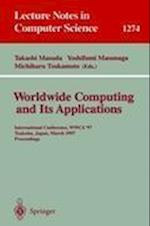 Worldwide Computing and Its Applications (Lecture Notes in Computer Science, nr. 1274)