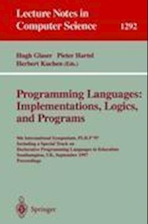 Programming Languages: Implementations, Logics, and Programs : 9th International Symposium, PLILP '97, Including a Special Track on Declarative Progra
