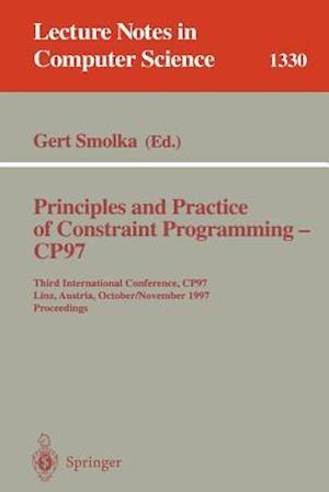 Principles and Practice of Constraint Programming - CP97 : Third International Conference, CP97, Linz, Austria, October 29 - November 1, 1997