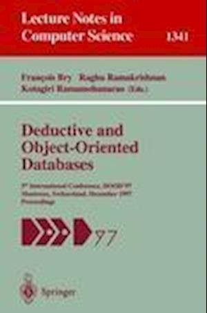 Deductive and Object-Oriented Databases : 5th International Conference, DOOD'97, Montreux, Switzerland, December 8-12, 1997. Proceedings