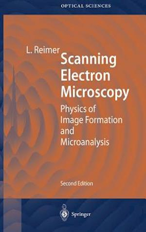 Scanning Electron Microscopy : Physics of Image Formation and Microanalysis