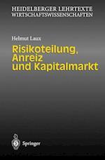 Risikoteilung, Anreiz Und Kapitalmarkt af Helmut Laux