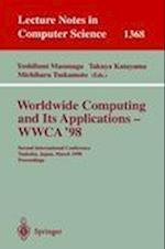 Worldwide Computing and its Applications - WWCA'98 (Lecture Notes in Computer Science, nr. 1368)